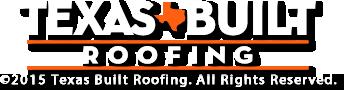 Texas Built Roofing Waco, Texas